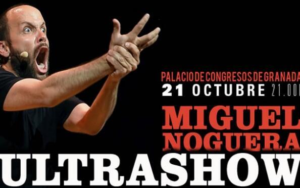 Entradas Miguel Noguera - Ultrashow, 21 octubre